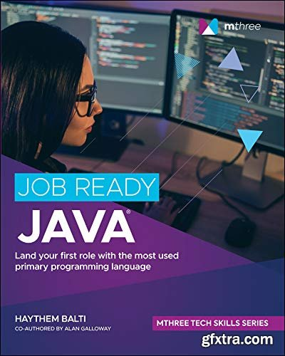 Job Ready Java: Land your first role with the most used primary programming language