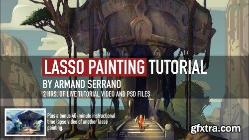 Artstation - LASSO PAINTING TUTORIAL by Armand Serrano