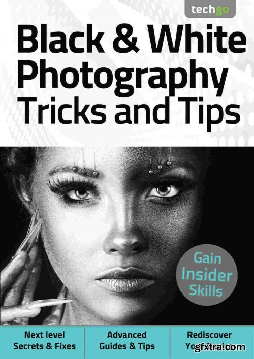 Black & White Photography, Tricks And Tips - 5th Edition, 2021