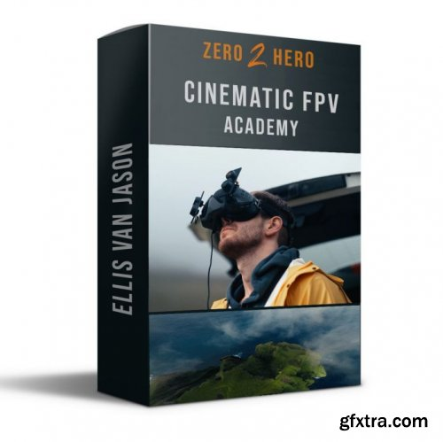 Cinematic FPV Academy - Zero 2 Hero
