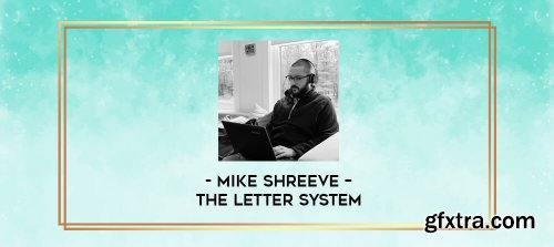 Mike Shreeve - The Letter System