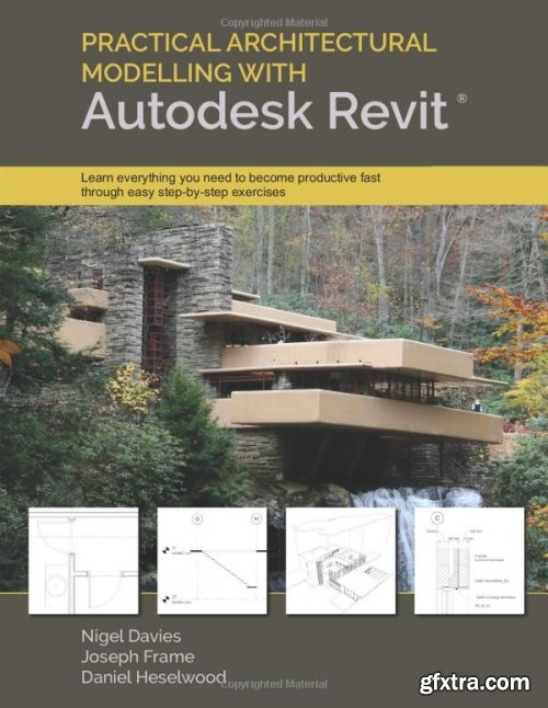 Practical Architectural Modelling with Autodesk Revit