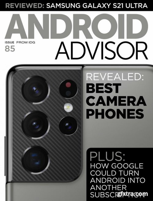 Android Advisor - Issue 85, 2021