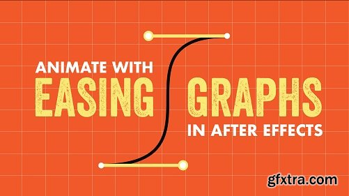 Animate with Ease & Graphs in After Effects: Bring Your Animation to Life