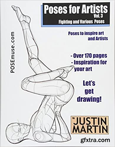 Poses for Artists - Fighting and Various Poses: An essential reference for figure drawing and the human form