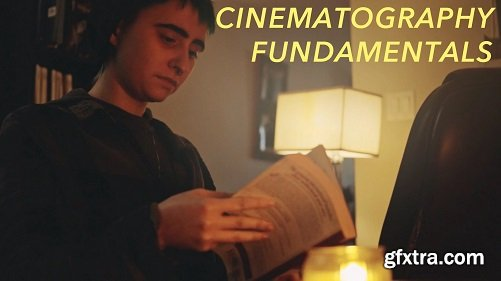 Cinematography Fundamentals: Creating Cinematic Stories on a Budget