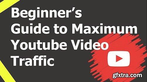 Beginner\'s Guide to Maximum Youtube Video Traffic