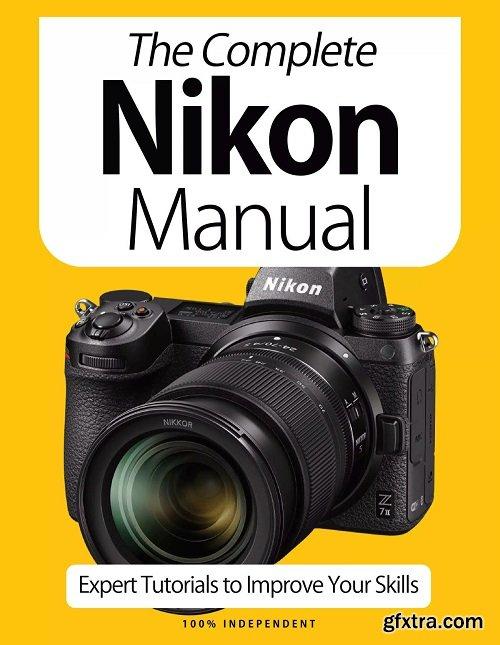 The Complete Nikon Camera Manual - 9th Edition 2021
