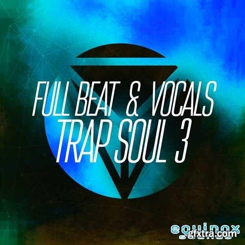 Equinox Sounds Full Beat and Vocals Trap Soul 3 WAV MIDI
