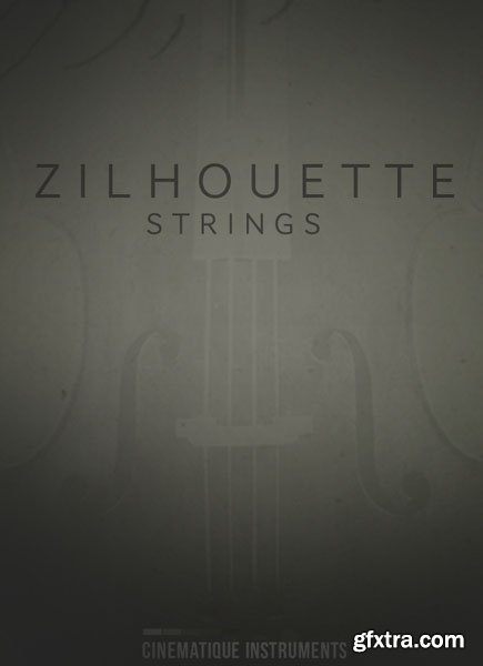 Cinematique Instruments Zilhouette Strings KONTAKT PROPER