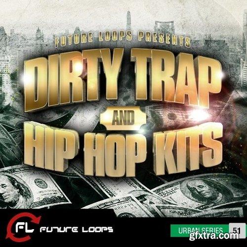 Future Loops Dirty Trap and Hip Hop Kits WAV