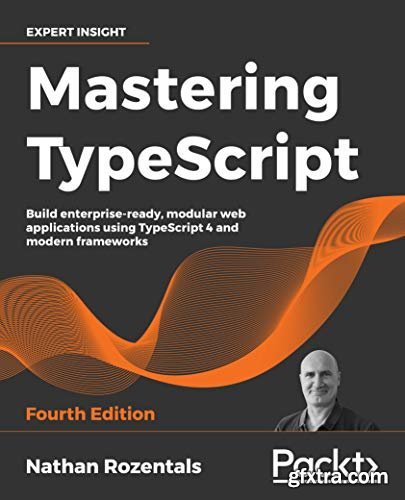 Mastering TypeScript, 4th Edition