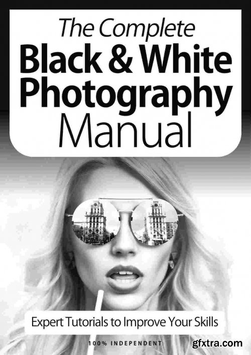 The Complete Black & White Photography Manual - 9th Edition 2021