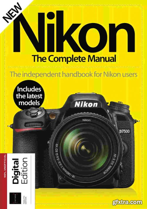 Nikon The Complete Manual - 12th Edition, 2021