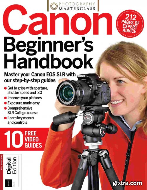 Photography Masterclass: Canon Beginner's Handbook - Issue 116,2021