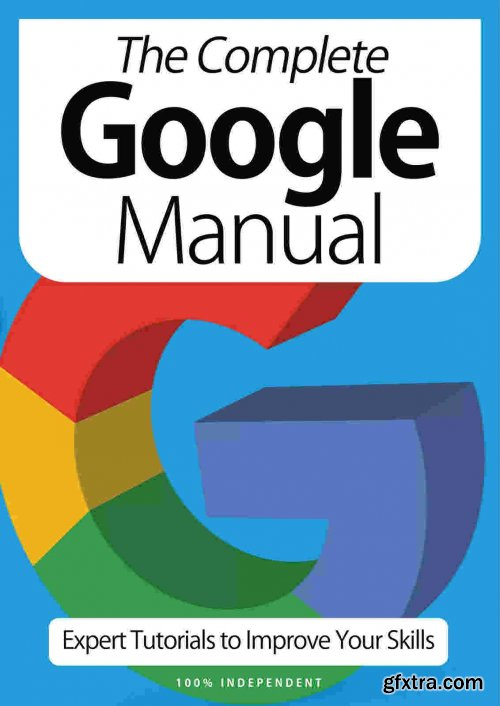 The Complete Google Manual - 9th Edition 2021