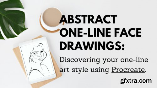 Abstract One-line face drawings: Discovering your one line art style using Procreate.