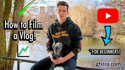 How To Film a VLOG for YOUTUBE SUCCESS - From BEGINNER to PRO YOUTUBE VLOGGER!