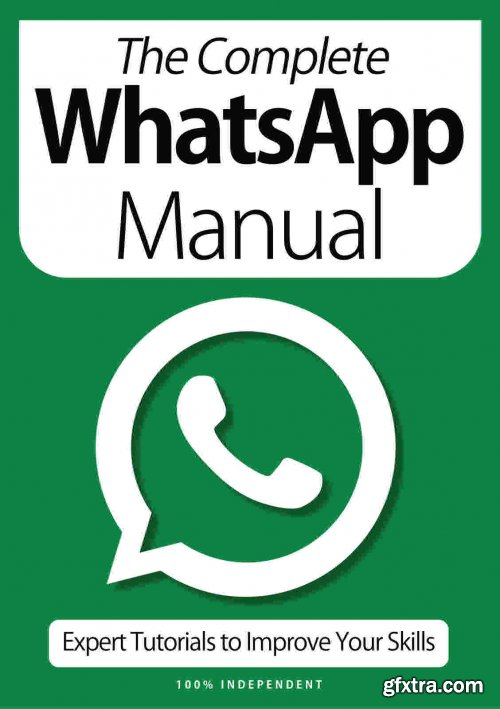 The Complete WhatsApp Manual - 9th Edition, 2021