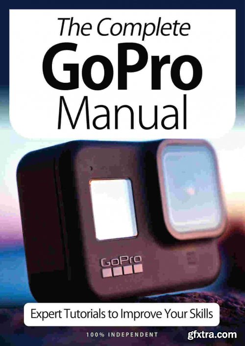 The Complete GoPro Manual - 9th Edition, 2021