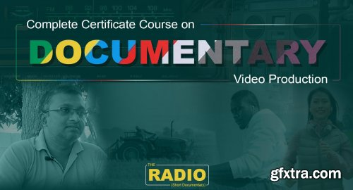 Complete Certificate Course on Documentary Video Production