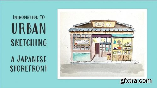 Intro to Urban Sketching: Easy Japanese Storefront in Ink & Watercolor