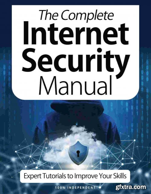 The Complete Internet Security Manual - 9th Edition 2021