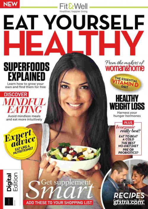 Fit&Well Eat Yourself Healthy - Issue 06, 2021