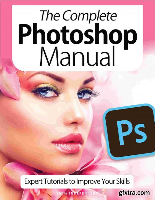 The Complete Photoshop Manual - 9th Edition, 2021