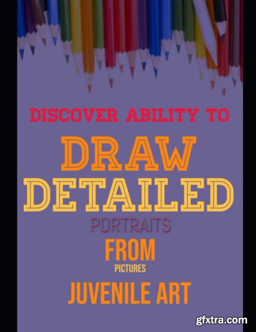 Discover Ability To Draw Detailed Portraits From Pictures