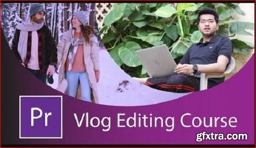 Vlog video editing in adobe premiere pro cc complete follow along course