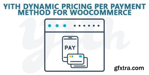 YiThemes - YITH Dynamic Pricing per Payment Method for WooCommerce Premium v1.2.23