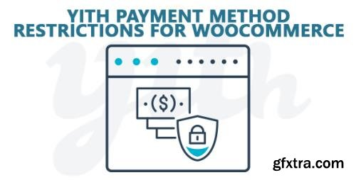 YiThemes - YITH Payment Method Restrictions for WooCommerce Premium v1.1.20