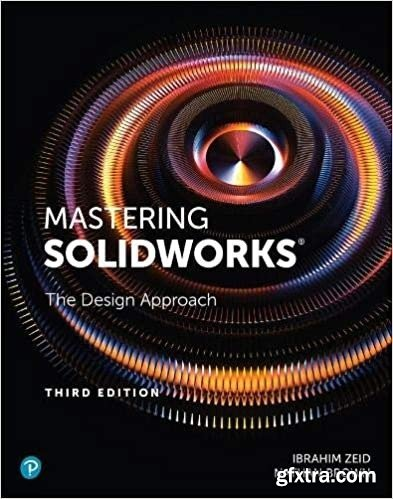 Mastering SolidWorks: The Design Approach, 3rd Edition