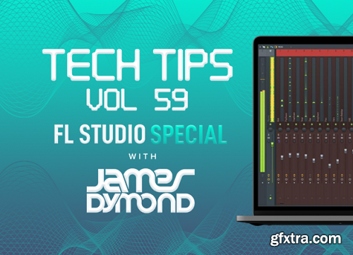 Sonic Academy Tech Tips Volume 59 with James Dymond