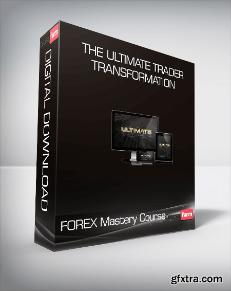 The Ultimate Trader Transformation – FOREX Mastery Course