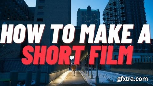 Filmmaking: How to Create a Short Film for Beginners