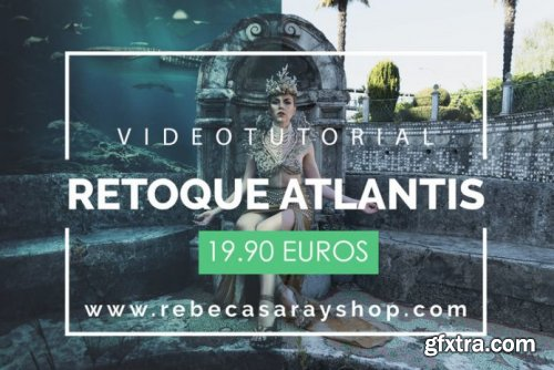 Rebeca Saray - Atlantis Video Tutorial