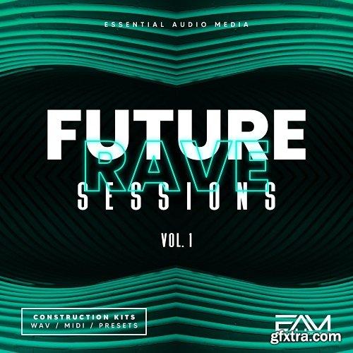 Essential Audio Media Future Rave Sessions Vol 1 WAV MIDI FXP SPF