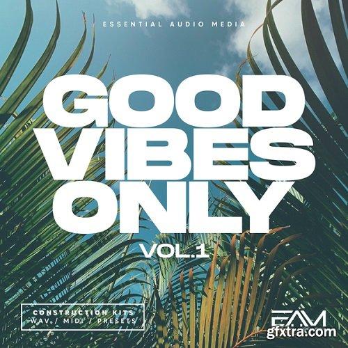 Essential Audio Media Good Vibes Only Vol 1 WAV MIDI FXP SPF