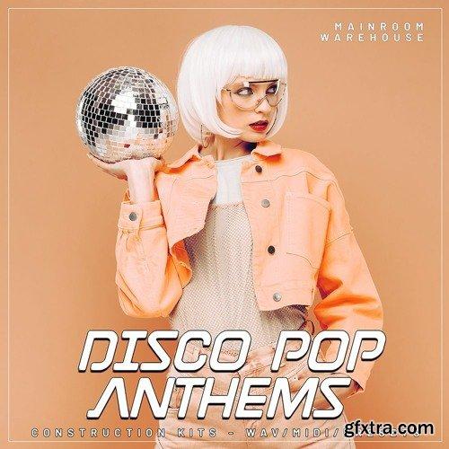 Mainroom Warehouse Disco Pop Anthems WAV MIDI FXP SPF