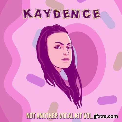 Kaydence Not Another Vocal Kit Vol 1 WAV