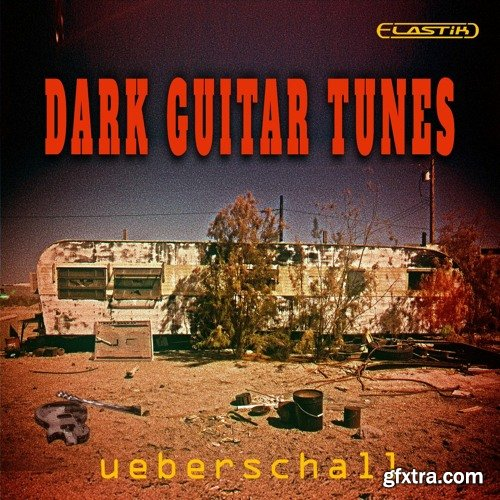 Ueberschall Dark Guitar Tunes ELASTIK