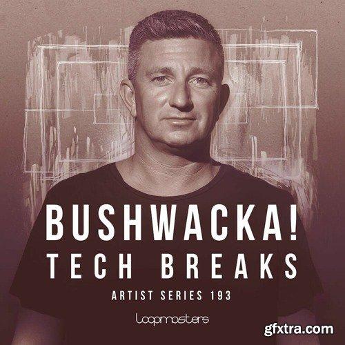 Loopmasters Bushwacka! Tech Breaks WAV REX