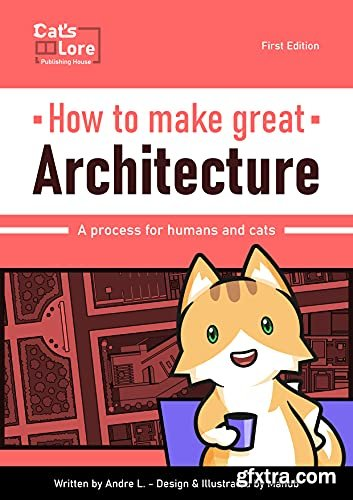 How to make great Architecture: A process for human and cats