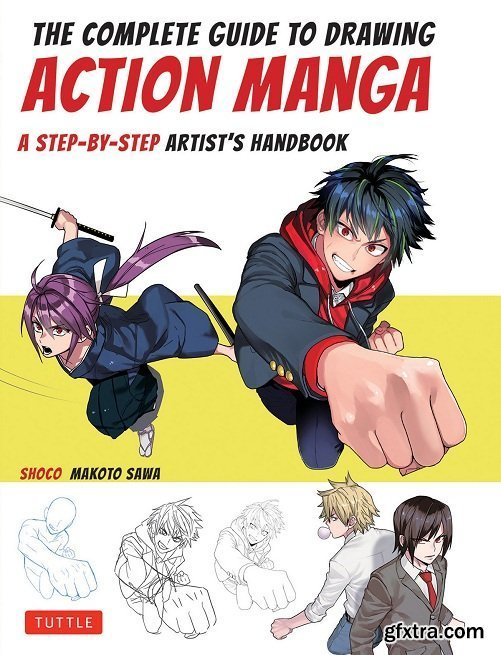 The Complete Guide to Drawing Action Manga: A Step-by-Step Artist\'s Handbook