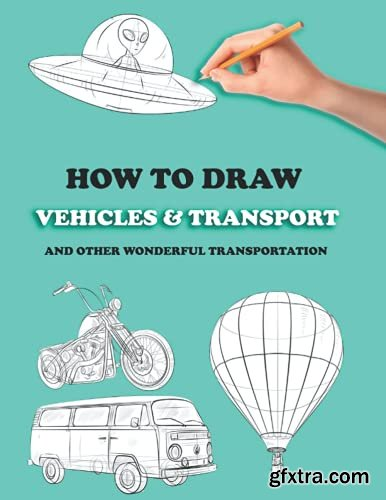 How To Draw Vehicles & Transport