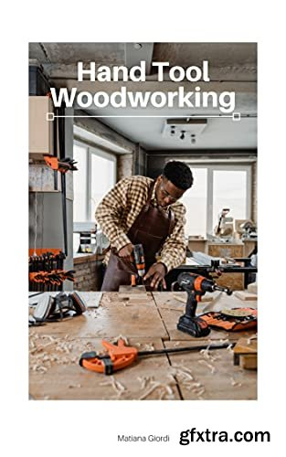 Hand Tool Woodworking Book