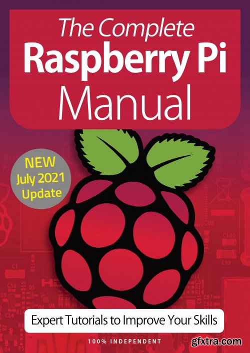 The Complete Raspberry Pi Manual - 10th Edition 2021