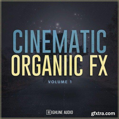 Highline Audio Cinematic Organic FX Volume 1 WAV